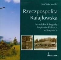 Rzeczpospolita Rafajłowska. Na szlaku II Brygady Legionów Polskich w Karpatach - okładka książki