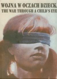 Wojna w oczach dziecka - okładka książki