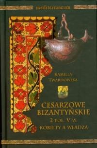 Cesarzowe Bizantyjskie 2 poł. V - okładka książki