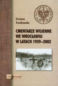 Cmentarze wojenne we Wrocławiu - okładka książki