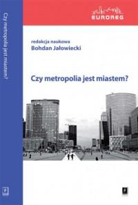 Czy metropolia jest miastem? - okładka książki