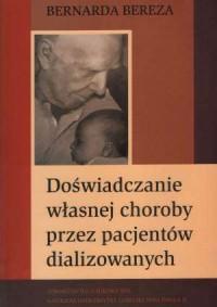 Doświadczanie własnej choroby przez pacjentów dializowanych - okładka książki