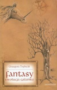 Fantasy. Ewolucja gatunku - okładka książki