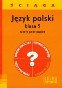 Język polski. Ściąga. Klasa 5. - okładka podręcznika
