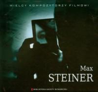Max Steiner. Wielcy Kompozytorzy - okładka płyty
