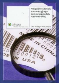 Niezgodność towaru konsumpcyjnego z umową sprzedaży konsumenckiej - okładka książki