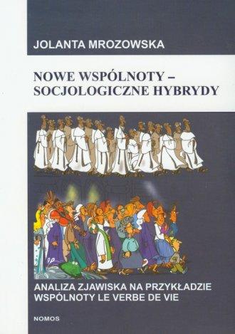 Nowe wspólnoty. Socjologiczne hybrydy - okładka książki