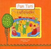 Pan Toti i ufoludki - okładka książki