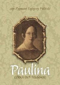 Paulina, córka Ewy Felińskiej - okładka książki