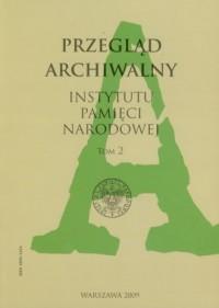 Przegląd Archiwalny Instytutu Pamięci Narodowej. Tom 2 - okładka książki