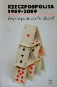 Rzeczpospolita 1989-2009. Zwykłe państwo Polaków? - okładka książki