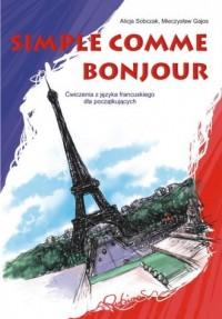 Simple comme bonjour. Ćwiczenia z języka francuskiego dla początkujących - okładka podręcznika