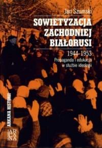 Sowietyzacja zachodniej Białorusi - okładka książki