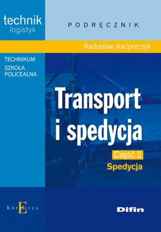 Transport i spedycja cz. 2. Spedycja - okładka książki