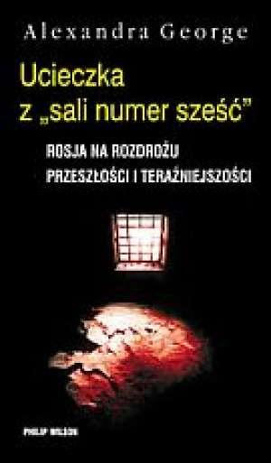 Ucieczka z sali numer sześć. Rosja - okładka książki