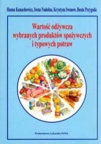Wartość odżywcza wybranych produktów spożywczych i typowych potraw - okładka książki