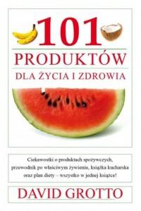 101 produktów dla zdrowia i życia - okładka książki