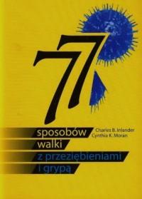 77 sposobów walki z przeziębieniami i grypą - okładka książki
