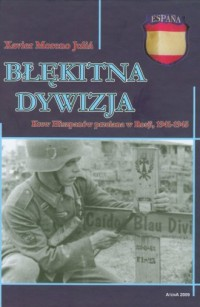 Błękitna Dywizja. Ochotnicy hiszpańscy na froncie wschodnim w latach 1941-1945 - okładka książki