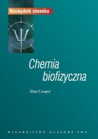 Chemia biofizyczna. Seria: Niezbędnik chemika - okładka książki
