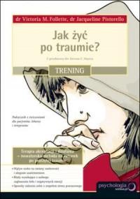Jak żyć po traumie? Trening - okładka książki