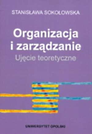 Organizacja i zarządzanie. Ujęcie - okładka książki