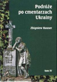 Podróże po cmentarzach Ukrainy. - okładka książki