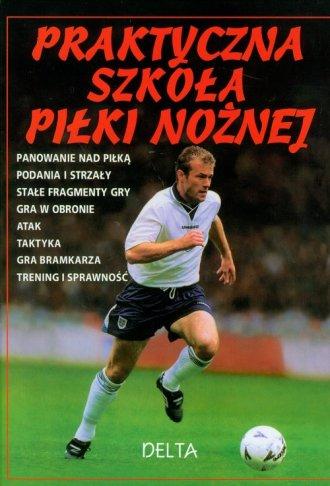 Praktyczna szkoła piłki nożnej - okładka książki