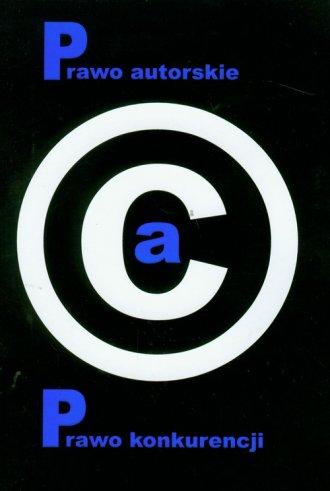 Prawo autorskie a prawo konkurencji - okładka książki