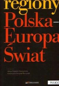 Regiony: Polska - Europa - świat - okładka książki