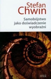 Samobójstwo jako doświadczenie wyobraźni - okładka książki