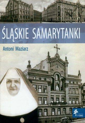 Śląskie samarytanki - okładka książki