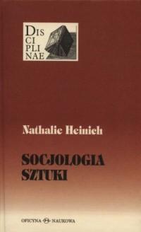 Socjologia sztuki - Nathalie Heinich - okładka książki