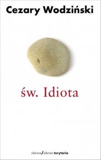 Św. Idiota. projekt antropologii apofatycznej - okładka książki