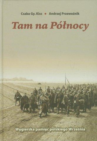 Tam na Północy. Węgierska pamięć - okładka książki
