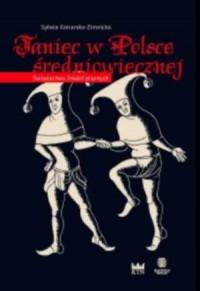 Taniec w Polsce średniowiecznej. Świadectwo źródeł pisanych - okładka książki