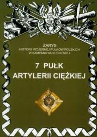 7 Pułk Artylerii Ciężkiej. Seria: - okładka książki