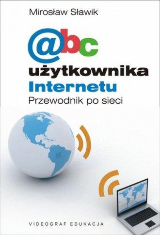 Abc użytkownika Internetu. Przewodnik - okładka książki