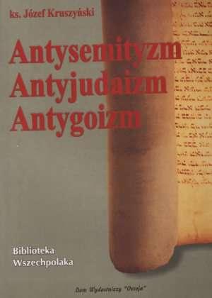 Antysemityzm. Antyjudaizm. Antygoizm - okładka książki