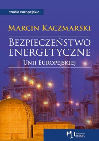 Bezpieczeństwo energetyczne Unii - okładka książki