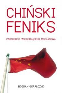 Chiński feniks. Paradoksy wschodzącego mocarstwa - okładka książki