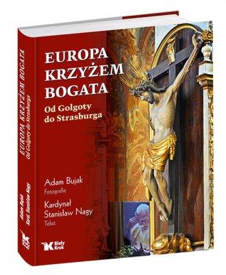 Europa krzyżem bogata. Od Golgoty - okładka książki