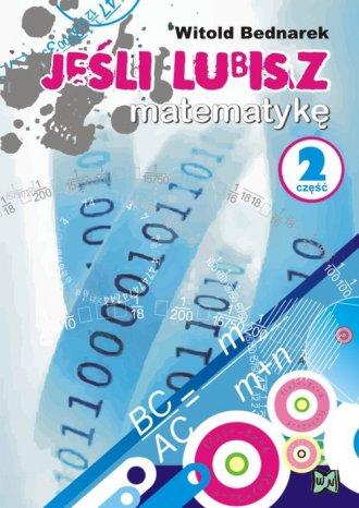 Jeśli lubisz matematykę cz. 2 - okładka książki