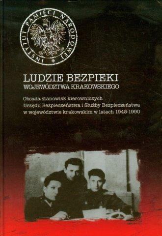 Ludzie bezpieki województwa krakowskiego - okładka książki