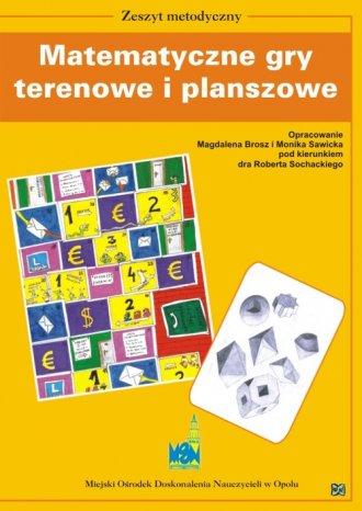 Matematyczne gry terenowe i planszowe - okładka książki