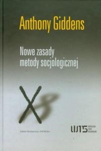 Nowe zasady metody socjologicznej. Pozytywna krytyka socjologii interpretatywnych - okładka książki