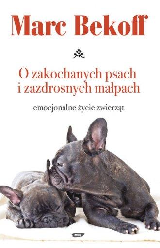 O zakochanych psach i zazdrosnych - okładka książki