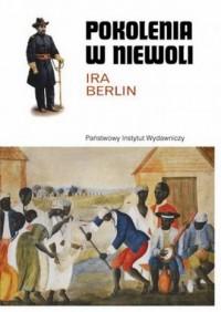 Pokolenia w niewoli. Historia niewolnictwa w Ameryce Północnej - okładka książki