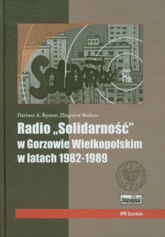 Radio Solidarność w Gorzowie Wielkopolskim - okładka książki