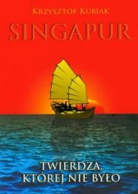 Singapur. Twierdza której nie było - okładka książki